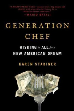 Generation Chef: Risking It All for a New American Dream (Paperback)