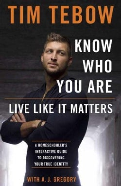 Know Who You Are, Live Like It Matters: A Homeschooler's Interactive Guide to Discovering Your True Identity (Paperback)