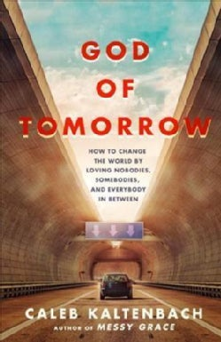 God of Tomorrow: How to Overcome the Fears of Today and Renew Your Hope for the Future (Paperback)