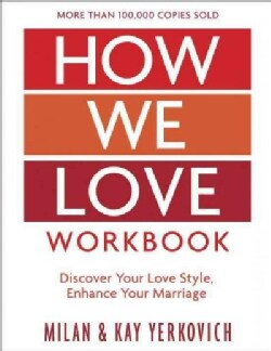 How We Love: Making Deeper Connections in Marriage (Paperback)