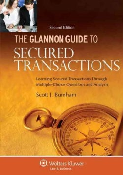 The Glannon Guide to Secured Transactions: Learning Secured Transactions Through Multiple-Choice Questions and An... (Paperback)