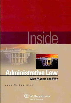 Inside Administrative Law: What Matters and Why (Paperback)