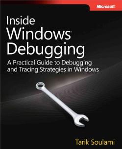 Inside Windows Debugging: Practical Debugging and Tracing Strategies (Paperback)