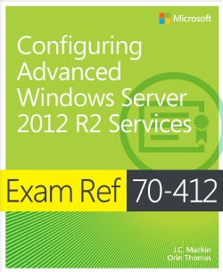 Exam Ref 70-412: configuring Advanced Windows Server 2012 R2 Services (Paperback)