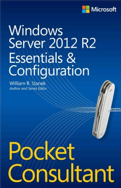 Windows Server 2012 R2 Pocket Consultant: Essentials & Configuration (Paperback)
