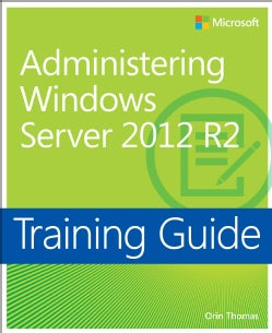 Training Guide: Administering Windows Server 2012 R2 (Paperback)
