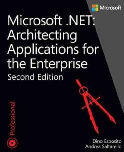 Microsoft .NET: Architecting Applications for the Enterprise (Paperback)