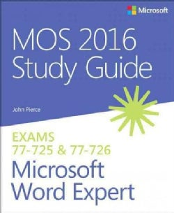 MOS 2016 for Microsoft Word Expert: Microsoft Office Specialist Exam 77-726 (Paperback)