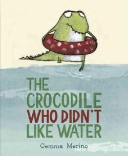 The Crocodile Who Didn't Like Water (Hardcover)