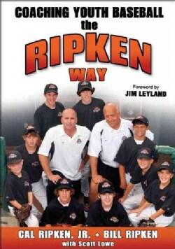 Coaching Youth Baseball the Ripken Way (Paperback)