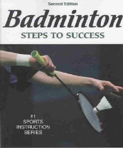 Badminton: Steps to Success (Paperback)