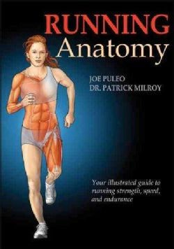 Running Anatomy: Your Illustrated Guide to Running Strength, Speed, and Endurance (Paperback)