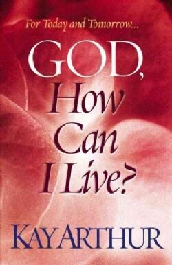 God, How Can I Live (Paperback)