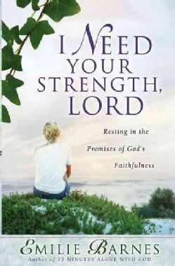 I Need Your Strength, Lord: Knowing The Healing Touch Of God's Love (Paperback)
