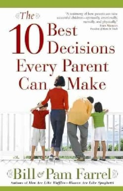 The 10 Best Decisions Every Parent Can Make (Paperback)