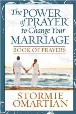 The Power of Prayer to Change Your Marriage: Book of Prayers (Paperback)