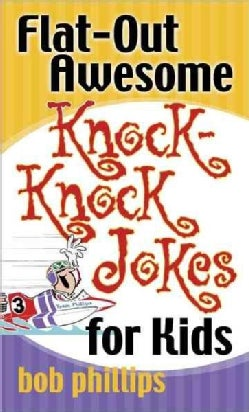Flat-Out Awesome Knock-Knock Jokes for Kids (Paperback)