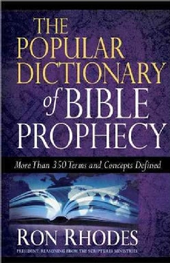 The Popular Dictionary of Bible Prophecy (Paperback)