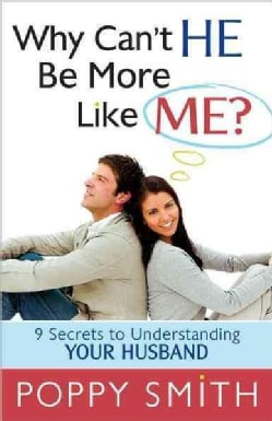 Why Can't He Be More Like Me? (Paperback)