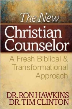 The New Christian Counselor: A Fresh Biblical & Transformational Approach (Hardcover)