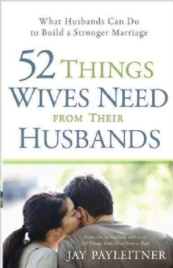 52 Things Wives Need from Their Husbands (Paperback)