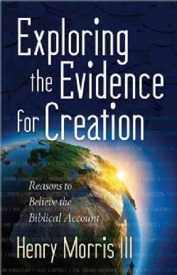 Exploring the Evidence for Creation (Paperback)