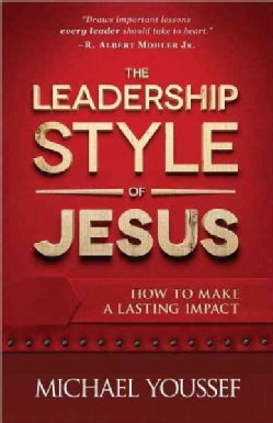 The Leadership Style of Jesus: How to Make a Lasting Impact (Paperback)