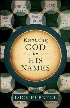 Knowing God by His Names (Paperback)