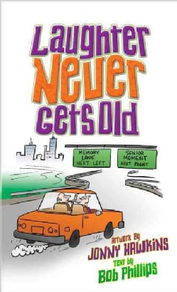 Laughter Never Gets Old (Paperback)