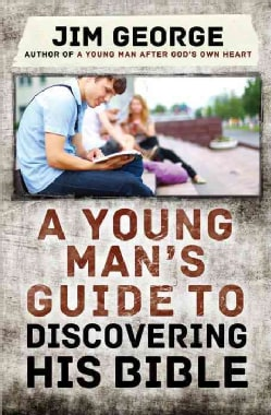 A Young Man's Guide to Discovering His Bible (Paperback)