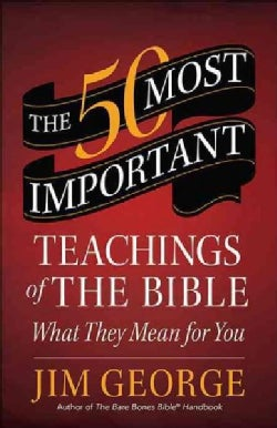 The 50 Most Important Teachings of the Bible: What They Mean for You (Paperback)