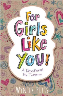 For Girls Like You: A Devotional for Tweens (Paperback)