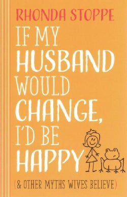 If My Husband Would Change, I'd Be Happy (Paperback)