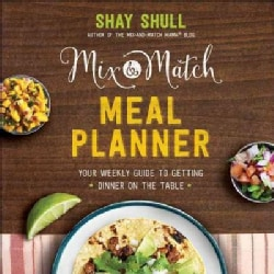 Mix & Match Meal Planner: Your Weekly Guide to Getting Dinner on the Table (Hardcover)