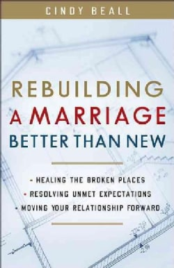 Rebuilding a Marriage Better Than New (Paperback)