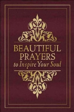 Beautiful Prayers to Inspire Your Soul (Hardcover)