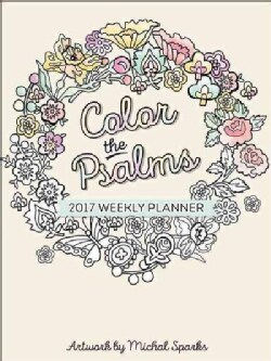 Color the Psalms 2017 Weekly Planner (Calendar)