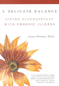 A Delicate Balance: Living Successfully With Chronic Illness (Paperback)