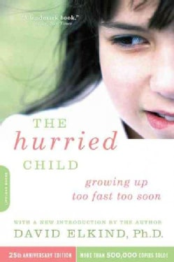 The Hurried Child: 25th Anniversary Edition (Paperback)
