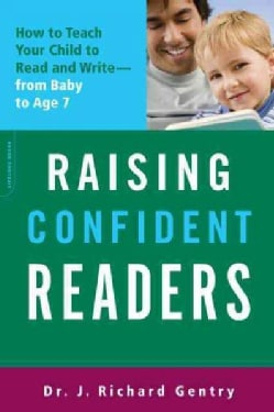 Raising Confident Readers: How to Teach Your Child to Read and Write--from Baby to Age Seven (Paperback)