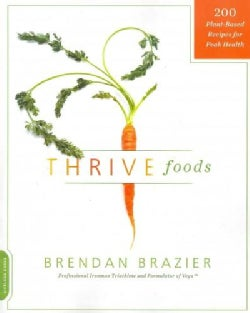 Thrive Foods: 200 Plant-Based Recipes for Peak Health (Paperback)