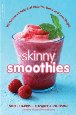 Skinny Smoothies: 101 Delicious Drinks That Help You Detox and Lose Weight (Paperback)