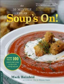 Soup's On!: More Than 100 quick and easy recipes for every season (Paperback)