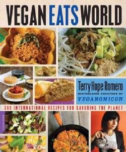 Vegan Eats World: 250 International Recipes for Savoring the Planet (Paperback)