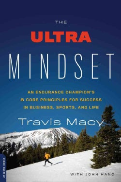 The Ultra Mindset: An Endurance Champion's 8 Core Principles for Success in Business, Sports, and Life (Paperback)
