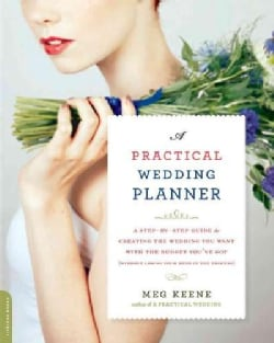 A Practical Wedding Planner: A Step-by-Step Guide to Creating the Wedding You Want With the Budget You've Got (Wi... (Paperback)
