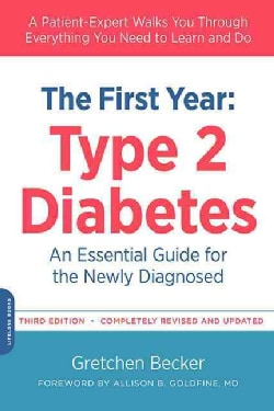 The First Year: Type 2 Diabetes an Essential Guide for the Newly Diagnosed (Paperback)