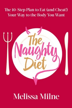 The Naughty Diet: The 10-step Plan to Eat and Cheat Your Way to the Body You Want (Hardcover)