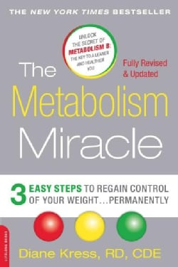The Metabolism Miracle: 3 Easy Steps to Regain Control of Your Weight... Permanently (Paperback)