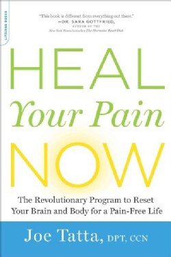 Heal Your Pain Now: A Revolutionary Program to Reset Your Brain and Body for a Pain-Free Life (Paperback)